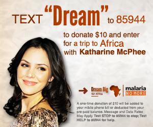"""Malaria No More """"Dream Big"""" Campaign"""