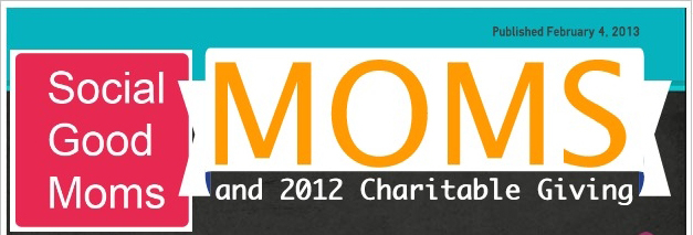 New Survey: Moms and Charitable Giving #SocialGoodMoms