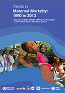 Trends in Maternal Mortality: 1990 – 2013