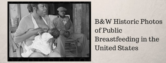 [Photos] B&W Historic Photos of Public #Breastfeeding in the US #WBW2014
