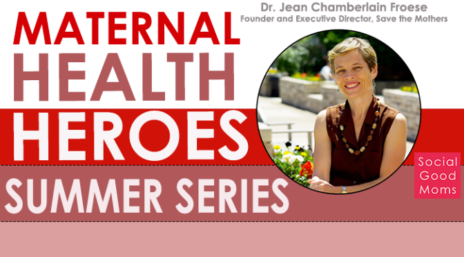 Maternal Health Heroes: Interview With Dr. Jean Chamberlain Froese #MHHSS