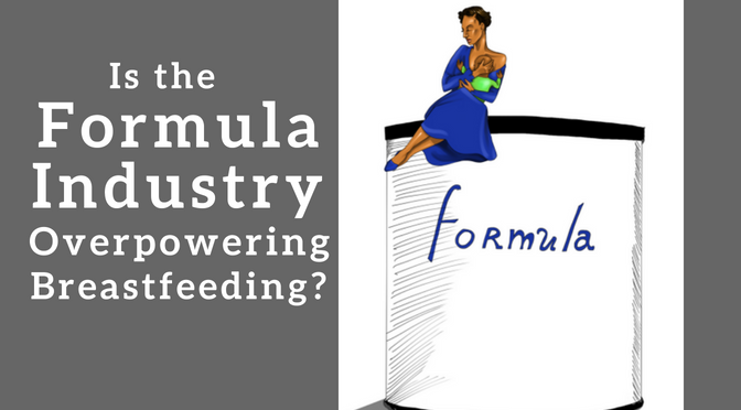 Is the Formula Industry Overpowering Breastfeeding?